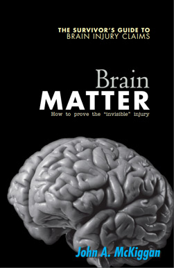 Brain Matter: The Survivors Guide to Brain Injury Claims